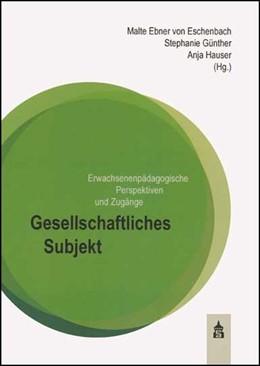 Abbildung von Ebner von Eschenbach / Günther | Gesellschaftliches Subjekt | 1. Auflage | 2014 | beck-shop.de