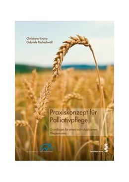Abbildung von Krainz / Pachschwöll | Praxiskonzept für Palliativpflege | 2015 | Grundlagen für einen individua...