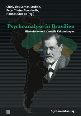 Abbildung von dos Santos-Stubbe / Theiss-Abendroth / Stubbe   Psychoanalyse in Brasilien   2015   Historische und aktuelle Erkun...