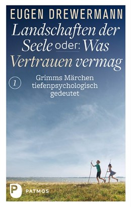 Abbildung von Drewermann | Landschaften der Seele oder: Was Vertrauen vermag | Nachdruck | 2015 | Grimms Märchen tiefenpsycholog...