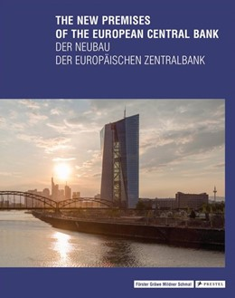 Abbildung von Schmal / Förster / Gräwe / Mildner | The New Premises of the European Central Bank - Der Neubau der Europäischen Zentralbank | 2017