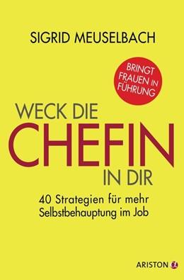 Abbildung von Meuselbach | Weck die Chefin in dir | 2015 | 40 Strategien für mehr Selbstb...