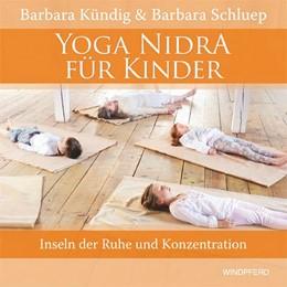 Abbildung von Kündig / Schluep | Yoga Nidra für Kinder | 1. Auflage | 2015 | beck-shop.de