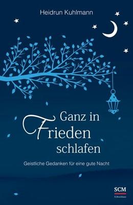 Abbildung von Kuhlmann | Ganz in Frieden schlafen | 1. Auflage | 2015 | beck-shop.de