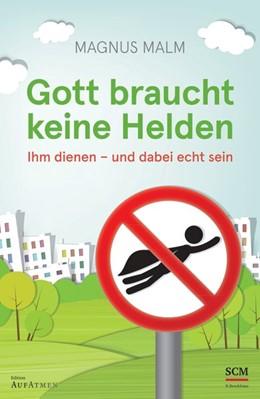 Abbildung von Malm   Gott braucht keine Helden   1. Auflage   2015   beck-shop.de