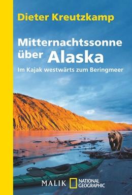 Abbildung von Kreutzkamp | Mitternachtssonne über Alaska | 1. Auflage | 2015 | beck-shop.de