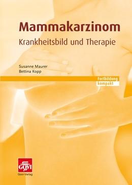Abbildung von Maurer / Kopp   Mammakarzinom - Krankheitsbild und Therapie   Erstausgabe 2014   2014   Fortbildung kompakt