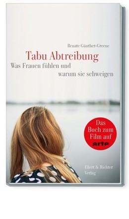 Abbildung von Günther-Greene | Tabu Abtreibung | 1. Auflage | 2015 | beck-shop.de