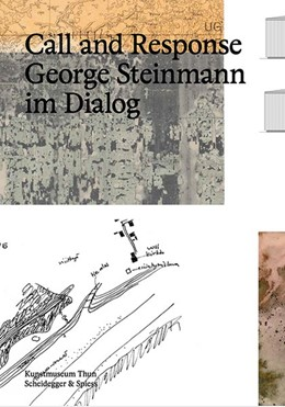 Abbildung von Hirsch / Kunstmuseum Thun   Call and Response   2014   George Steinmann im Dialog