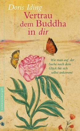 Abbildung von Iding | Vertrau dem Buddha in dir | 1. Auflage | 2015 | beck-shop.de