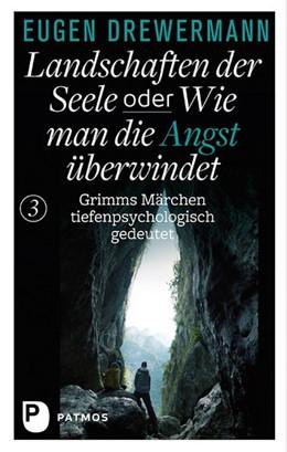 Abbildung von Drewermann   Landschaften der Seele oder: Wie man die Angst überwindet   Nachdruck   2015   Grimms Märchen tiefenpsycholog...