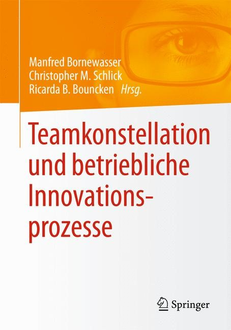 Teamkonstellation und betriebliche Innovationsprozesse | Bornewasser / Schlick / Bouncken | 2015, 2015 | Buch (Cover)