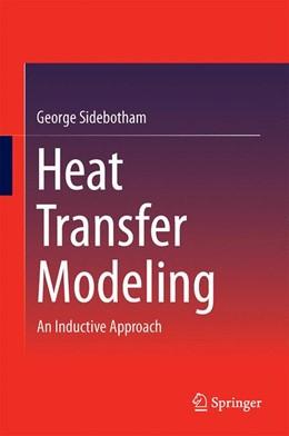 Abbildung von Sidebotham | Heat Transfer Modeling | 1. Auflage | 2015 | beck-shop.de