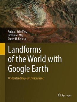 Abbildung von Scheffers / May / Kelletat | Landforms of the World with Google Earth | 2015 | 2015 | Understanding our Environment