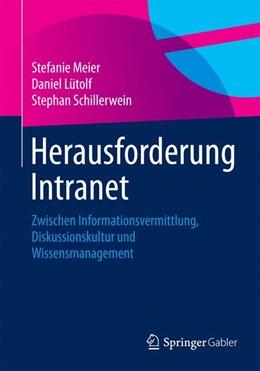 Abbildung von Meier / Lütolf / Schillerwein | Herausforderung Intranet | 2015 | 2015 | Zwischen Informationsvermittlu...