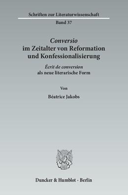 Abbildung von Jakobs | ›Conversio‹ im Zeitalter von Reformation und Konfessionalisierung. | 1. Auflage | 2014 | 37 | beck-shop.de