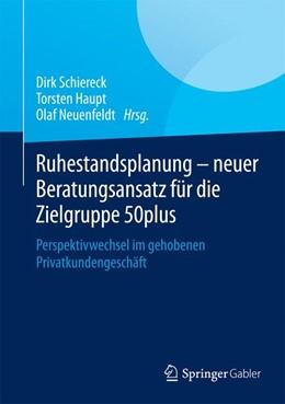 Abbildung von Schiereck / Haupt / Neuenfeldt | Ruhestandsplanung - neuer Beratungsansatz für die Zielgruppe 50plus | 2015 | 2015