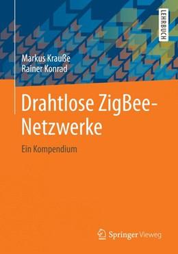 Abbildung von Krauße / Konrad | Drahtlose ZigBee-Netzwerke | 1. Auflage | 2014 | beck-shop.de