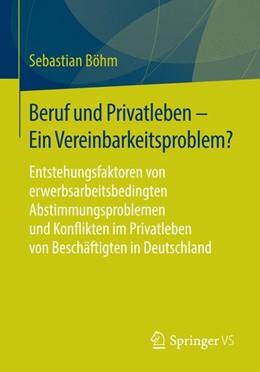 Abbildung von Böhm | Beruf und Privatleben - Ein Vereinbarkeitsproblem? | 2015 | 2014 | Entstehungsfaktoren von erwerb...
