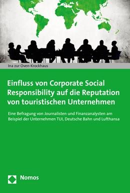 Abbildung von Oven-Krockhaus   Einfluss von Corporate Social Responsibility auf die Reputation von touristischen Unternehmen   1. Auflage   2015   beck-shop.de