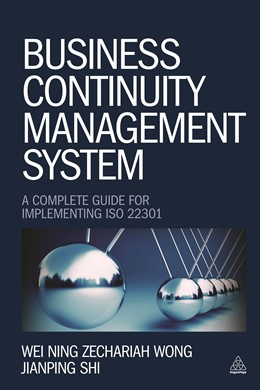 Abbildung von Wong / Shi | Business Continuity Management System | 2014 | A Complete Guide to Implementi...