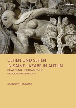 Abbildung von Hommers | Gehen und Sehen in Saint-Lazare in Autun | 2015 | Bewegung – Betrachtung – Reliq... | 6