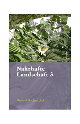 Abbildung von Machatschek | Nahrhafte Landschaft 3 | 1. Auflage | 2015 | beck-shop.de