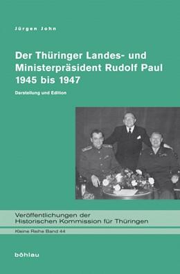 Abbildung von John | Der Thüringer Landes- und Ministerpräsident Rudolf Paul 1945 bis 1947 | 2017 | Darstellung und Edition | 44