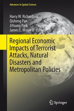 Abbildung von Richardson / Pan / Park / Moore II | Regional Economic Impacts of Terrorist Attacks, Natural Disasters and Metropolitan Policies | 2015 | 2015