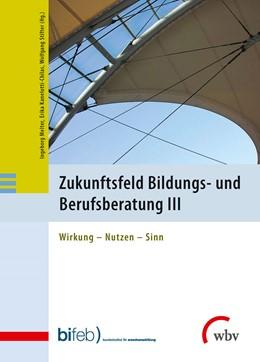 Abbildung von Melter / Kanelutti-Chilas | Zukunftsfeld Bildungs- und Berufsberatung III | 1. Auflage | 2014 | beck-shop.de