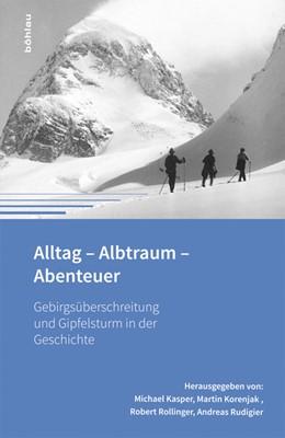 Abbildung von Rudigier / Kasper | Alltag - Albtraum - Abenteuer | 1. Auflage | 2015 | beck-shop.de