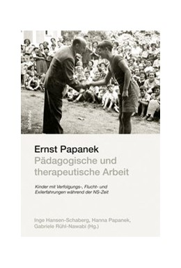 Abbildung von Papanek / Rühl-Nawabi | Ernst Papanek - Pädagogische und therapeutische Arbeit | 1. Auflage | 2015 | beck-shop.de