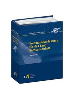 Abbildung von Schmid / Trommer / Schmid   Kommunalverfassung für das Land Sachsen-Anhalt   Loseblattwerk mit Aktualisierungen   2020   Kommentar