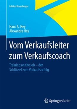 Abbildung von Hey | Vom Verkaufsleiter zum Verkaufscoach | 2015. Nachdruck 2015 | 2014 | Training on the job – der Schl...