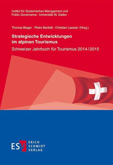 Strategische Entwicklungen im alpinen Tourismus | Bieger / Beritelli / Laesser (Hrsg.), 2015 | Buch (Cover)