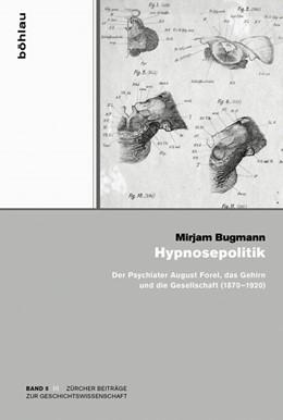 Abbildung von Bugmann   Hypnosepolitik   2015   Der Psychiater August Forel, d...   5