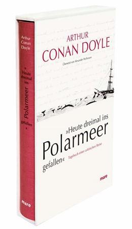 Abbildung von Doyle | »Heute dreimal ins Polarmeer gefallen« | Aufl. | 2015 | Tagebuch einer arktischen Reis...