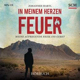 Abbildung von Hartl | In meinem Herzen Feuer - Hörbuch. MP3-CD | 1. Auflage | 2015 | beck-shop.de