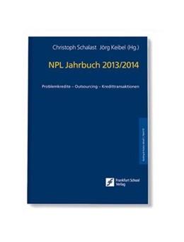 Abbildung von Schalast / Keibel | NPL Jahrbuch 2013/2014 | 2014 | Problemkredite - Outsourcing -...