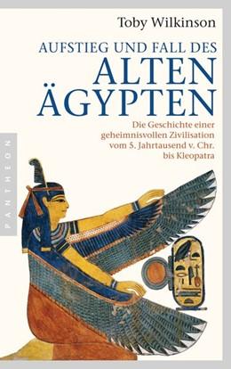 Abbildung von Wilkinson | Aufstieg und Fall des Alten Ägypten | 2015 | Die Geschichte einer geheimnis...