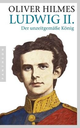 Abbildung von Hilmes | Ludwig II. | 1. Auflage | 2015 | beck-shop.de