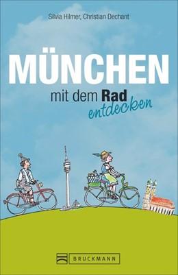 Abbildung von Hilmer / Möslein | München mit dem Rad entdecken | 1. Auflage | 2015 | beck-shop.de
