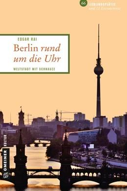 Abbildung von Rai | Berlin rund um die Uhr | 1. Auflage | 2015 | beck-shop.de