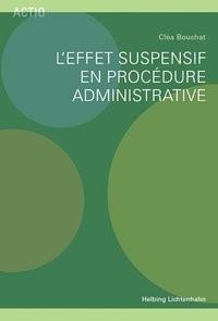 L'effet suspensif en procédure administrative | Bouchat, 2015 | Buch (Cover)