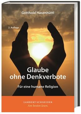 Abbildung von Hasenhüttl | Glaube ohne Denkverbote | 2. Auflage | 2015 | beck-shop.de