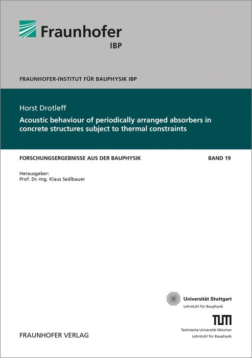 Acoustic behaviour of periodically arranged absorbers in concrete structures subject to thermal constraints. | / Sedlbauer / Hauser, 2014 | Buch (Cover)