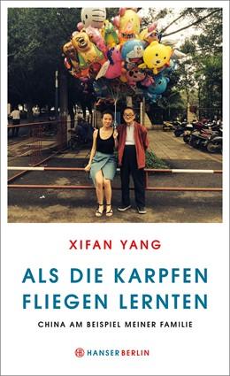 Abbildung von Yang | Als die Karpfen fliegen lernten | 2015 | China am Beispiel meiner Famil...