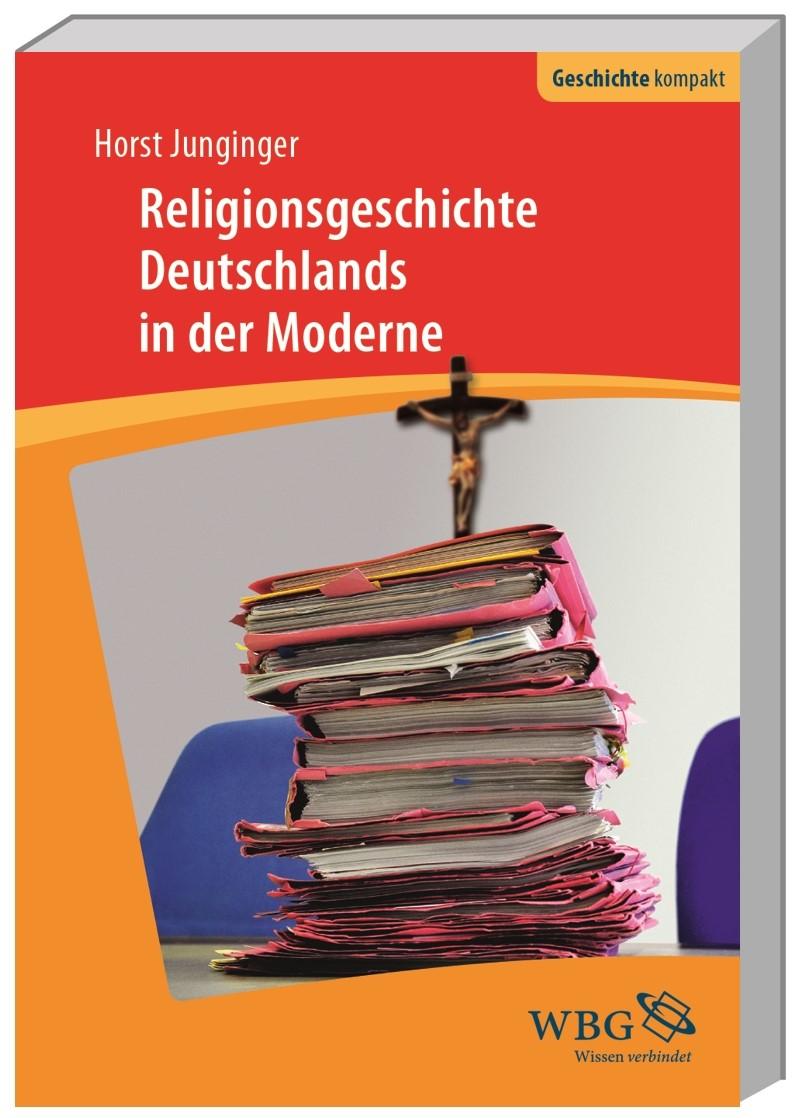 Religionsgeschichte Deutschlands in der Moderne | Junginger / Puschner, 2017 | Buch (Cover)