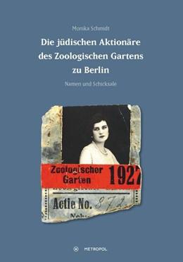 Abbildung von Schmidt | Die jüdischen Aktionäre des Zoologischen Gartens zu Berlin | 2014 | Namen und Schicksale