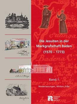 Abbildung von Heid   Die Jesuiten in der Markgrafschaft Baden (1570 - 1773) 01   1. Auflage   2015   beck-shop.de